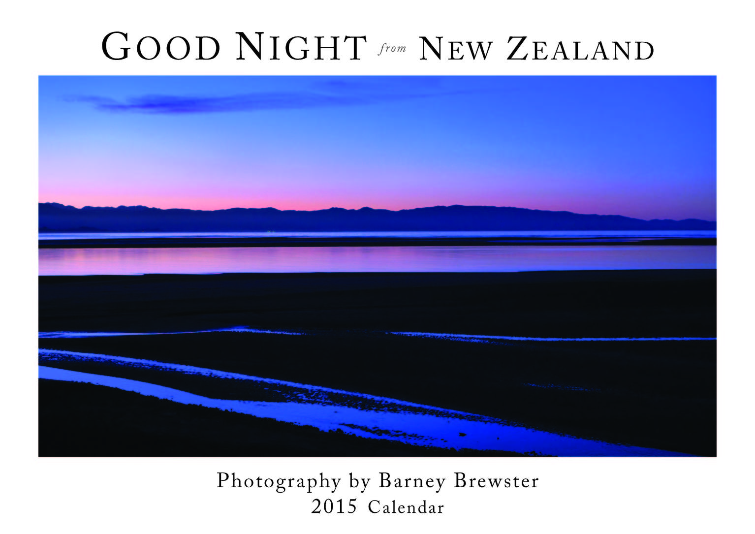 Good Night from New Zealand 2015 Calendar